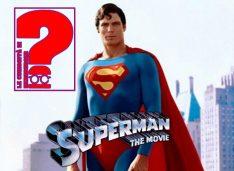 """""""Superman"""": usciva 40 anni fa in Italia il primo cinecomic della storia!"""